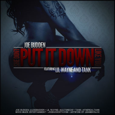 Joe Budden featuring Lil Wayne & Tank - She Don't Put It Down Like You
