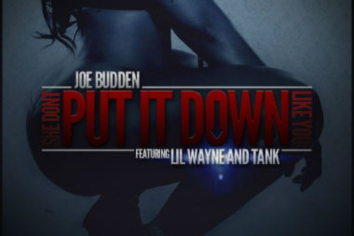 Joe Budden featuring Lil Wayne & Tank - She Don't Put It Down Like You