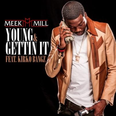 Meek Mill featuring Kirko Bangz - Young & Gettin' It