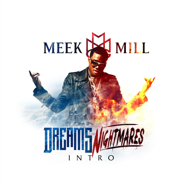 Meek Mill - Dreams And Nightmares (Intro)