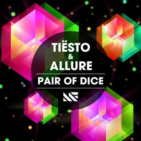 Tiësto & Allure – Pair of Dice