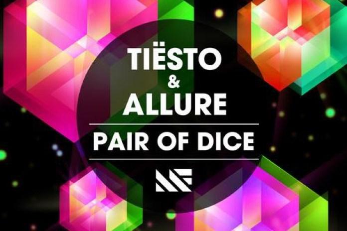 Tiësto & Allure – Pair of Dice