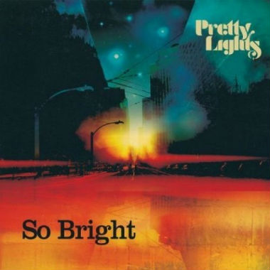 Pretty Lights - So Bright