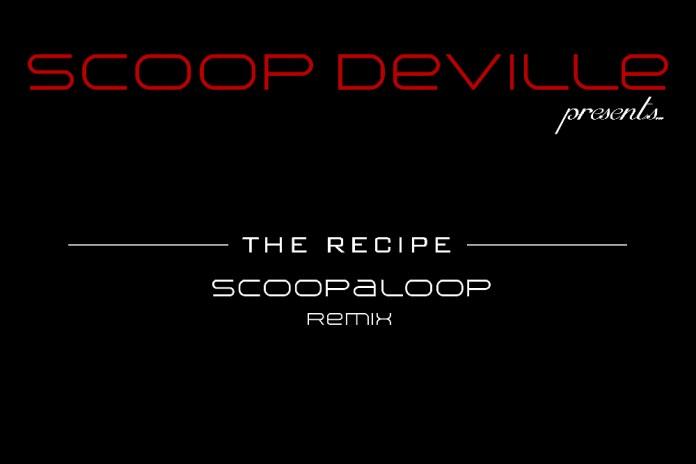Scoop DeVille - The Recipe (Scoopaloop Remix)