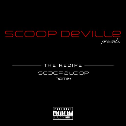 Scoop DeVille - The Recipe (Scoopaloop Remix)