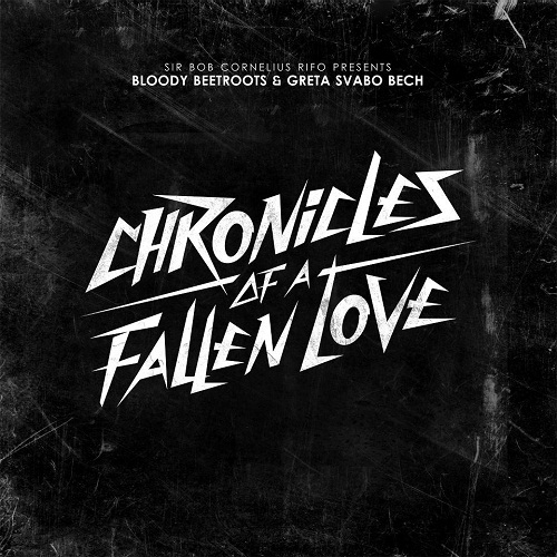 The Bloody Beetroots featuring Greta Svabo Bech – Chronicles of a Fallen Love