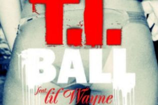 T.I. featuring Lil Wayne - Ball
