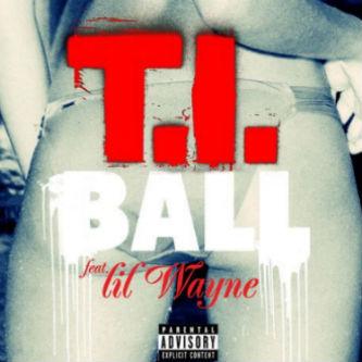 T.I. featuring Lil Wayne - Ball
