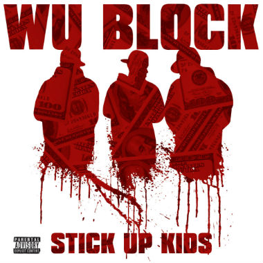 Wu-Block featuring Jadakiss - Stick Up Kids