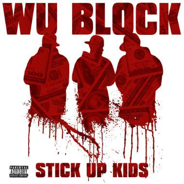 Wu-Block featuring Jadakiss - Stick Up Kids