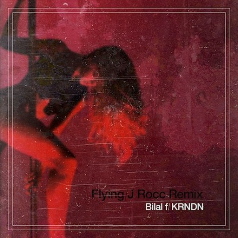 Bilal featuring KRNDN - Flying (J ROCC Remix)