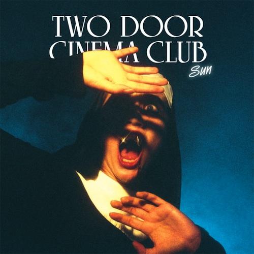 Two Door Cinema Club – Sun (Robert DeLong Remix)