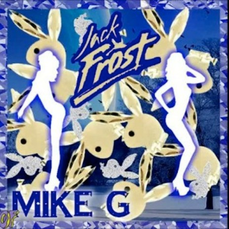 Mike G - Playboy (Jack Frost)