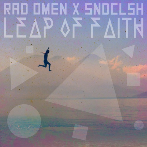 Rad Omen x SNDCLSH - Leap of Faith