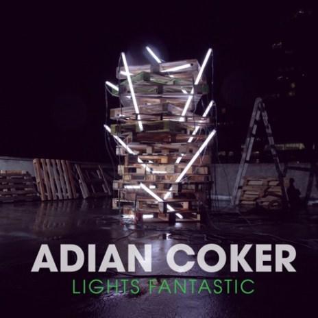 Adian Coker - Lights Fantastic (Mixtape)