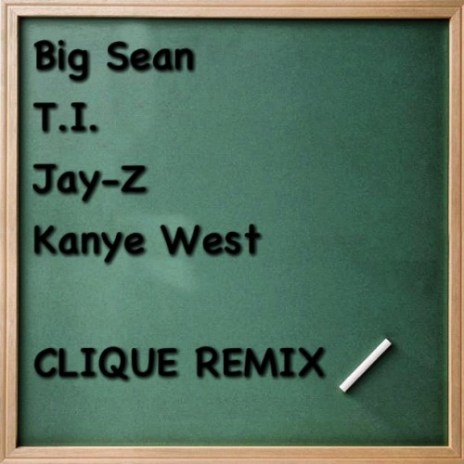 Big Sean, T.I., Jay-Z, Kanye West - Clique (Remix)