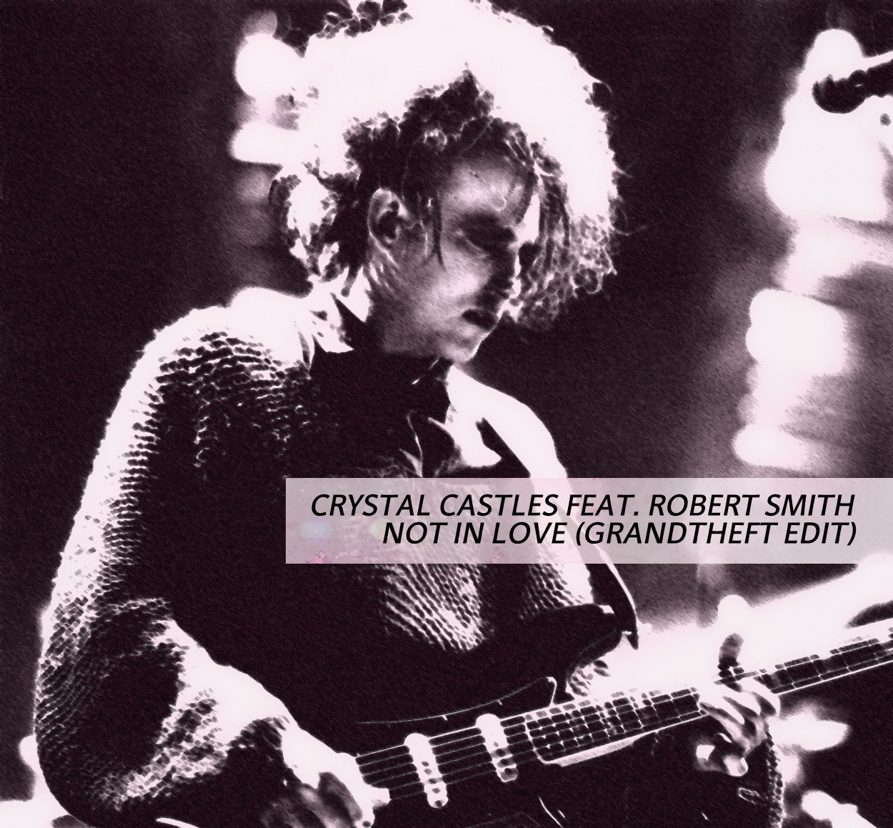 Crystal Castles featuring Robert Smith – Not In Love (Grandtheft Edit)