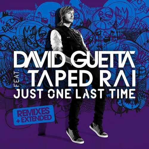 David Guetta featuring Taped Rai - Just One Last Time: Remixes EP
