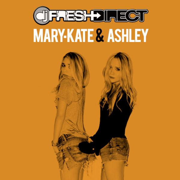 DJ Fresh Direct - Mary-Kate & Ashley