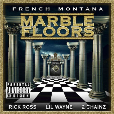 French Montana featuring Rick Ross, Lil Wayne & 2 Chainz – Marble Floors
