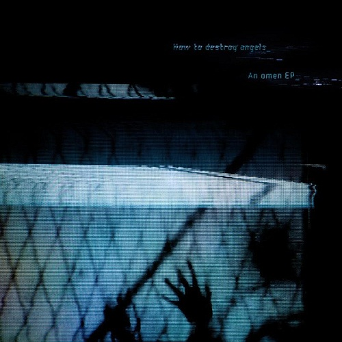 Trent Reznor's How to destroy angels_ – An omen_ (EP)