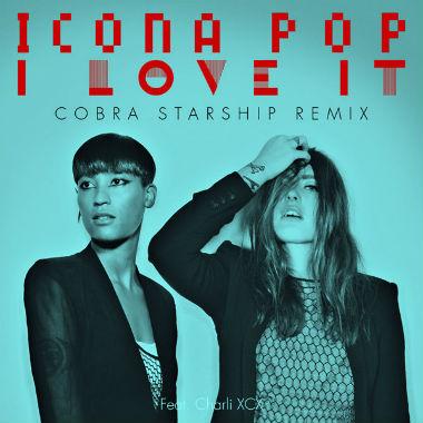 Icona Pop featuring Charli XCX - I Love It (Cobra Starship Remix)