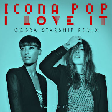 Icona Pop featuring Charli XCX - I Love It (Cobra Starship Remix)