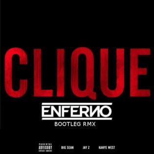 Kanye West, Jay-Z & Big Sean - Clique (Enferno Remix)