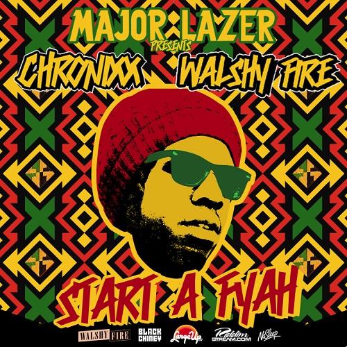 Major Lazer Presents: Chronixx & Walshy Fire - Start a Fyah (Mixtape)
