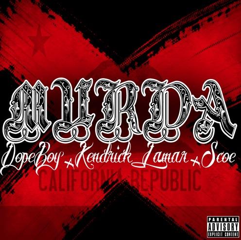 Dope Boy featuring Kendrick Lamar & Scoe - Murda