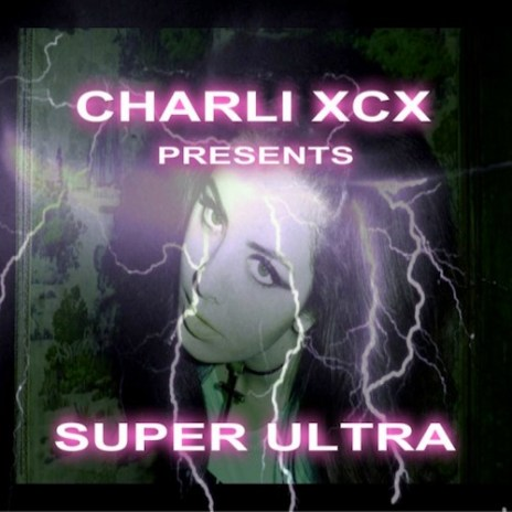 Charli XCX - Super Ultra (Mixtape)