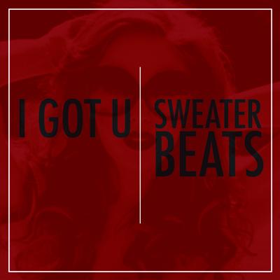 Sweater Beats - I Got U