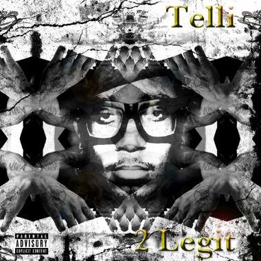 Telli (of Ninjasonik) - 2 Legit (Mixtape)