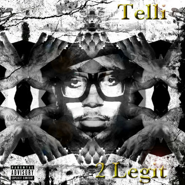 Telli (of Ninjasonik) - 2 Legit (Mixtape)