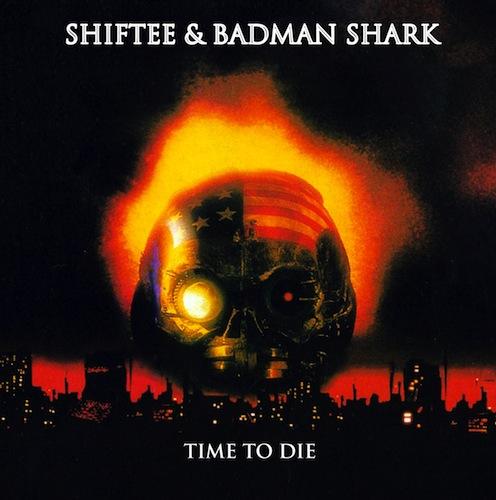 Shiftee & Badman Shark - Time To Die