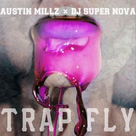 HYPETRAK Premiere: Austin Millz x DJ Super Nova - Trap Fly
