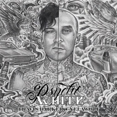 Travis Barker & Yelawolf - Psycho White (EP)