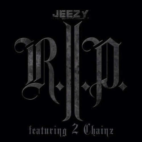 Young Jeezy featuring 2 Chainz - R.I.P.
