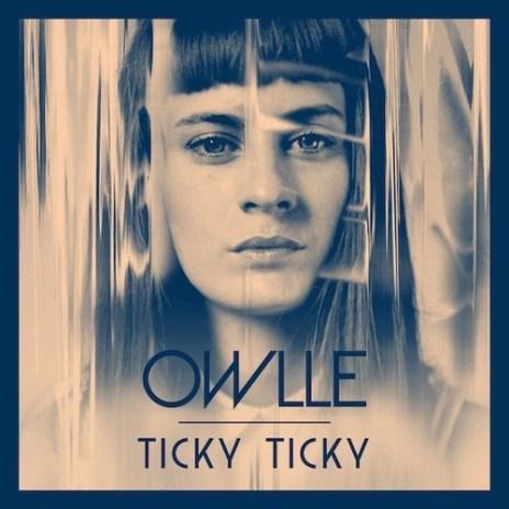 Owlle - Ticky Ticky