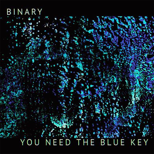 Binary - You Need The Blue Key