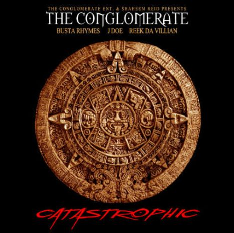 Busta Rhymes & The Conglomerate – Catastrophic (Mixtape)