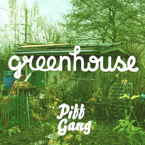 Piff Gang - Greenhouse (Mixtape)