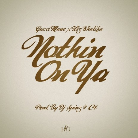 Gucci Mane featuring Wiz Khalifa – Nothin' On Ya