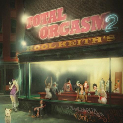 Kool Keith - Total Orgasm 2 (Mixtape)