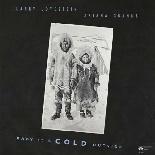 Larry Lovestein (Mac Miller) & Ariana Grande - Baby It's Cold Outside