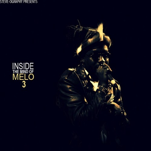 MeLo-X - Inside The Mind Of MeLo 3 (Mixtape)