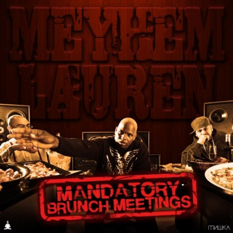 Meyhem Lauren - Mandatory Brunch Meetings (Mixtape)