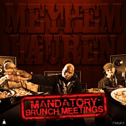 Meyhem Lauren - Mandatory Brunch Meetings (Mixtape)