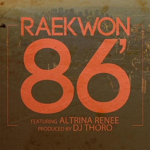 Raekwon featuring Altrina Renee – 86