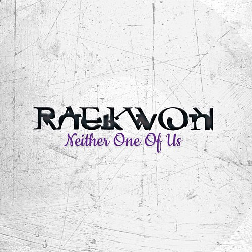 Raekwon – Neither One Of Us